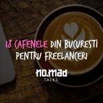 18 cafenele recomandate de freelancerii din comunitatea NO.MAD Talks
