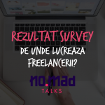 De unde lucrează freelancerii - studiu realizat în comunitatea NO.MAD Talks!