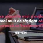 Ar putea fi freelancerii soluția pentru pătura afacerilor mici și mijlocii, a producătorilor locali?