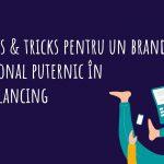 7 tips & tricks pentru un brand personal puternic în freelancing